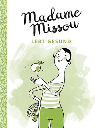 """Der Ratgeber """"Madame Missou lebt gesund"""", ISBN 978-3-86936-788-0, GABAL Verlag, Frankfurt/M., 2017. Der Preis der Bücher ist jeweils € 14,- (D) und € 14,40 (A)."""
