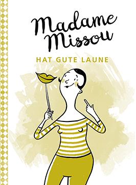 """Der Ratgeber """"Madame Missou hat gute Laune"""", ISBN 978-3-86936-784-2, GABAL Verlag, Frankfurt/M., 2017. Der Preis der Bücher ist jeweils € 14,- (D) und € 14,40 (A)."""